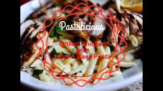 Pastalicious: Grilled Chicken With Lemon Basil Pasta
