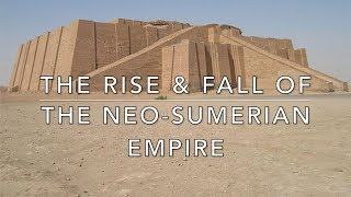 The Rise and Fall of the Neo-Sumerian Empire