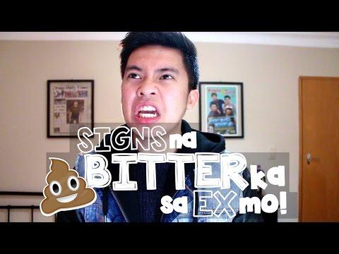 SIGNS NA BITTER KA SA EX MO!! :(