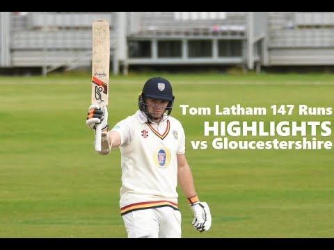 Tom Latham 147 Runs in County Championship vs Gloucestershire ~ Jul 22-25 2018
