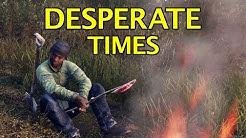 Desperate Times - DayZ