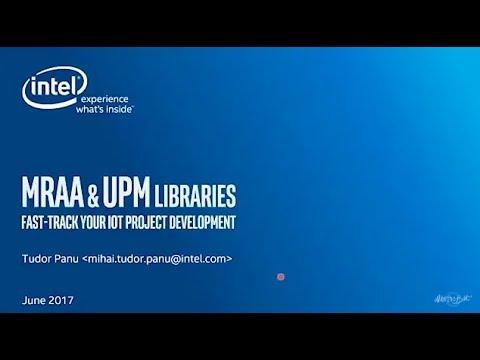 Tudor Panu - MRAA & UPM Libraries - Global IoT Devfest 2017