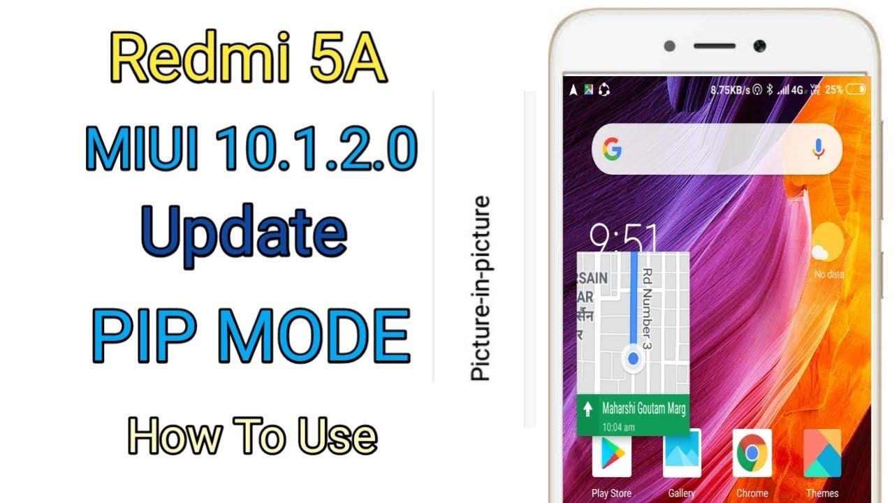 Redmi 5A MIUI 10 1 2 0 Update New Feature PIP Mode||How To Use PIP Mode  Redmi 5A