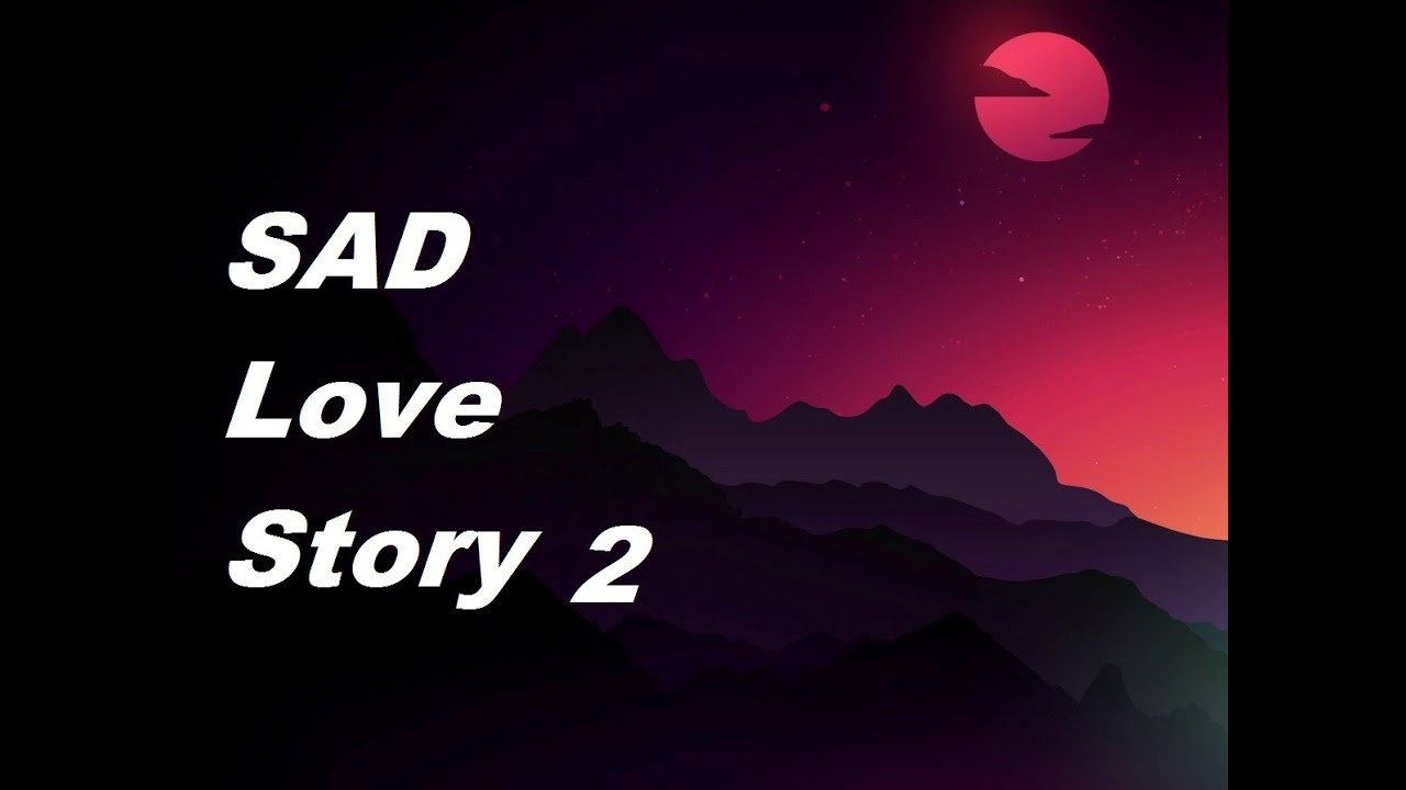 sad short love story that will make you cry heart touching its all about love 2 youtube. Black Bedroom Furniture Sets. Home Design Ideas