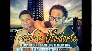 Gran Luis ft Kenly - trato de olvidarte
