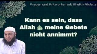 Kann es sein, dass Allah ﷻ meine Gebete nicht annimmt? - Sheikh Abdellatif