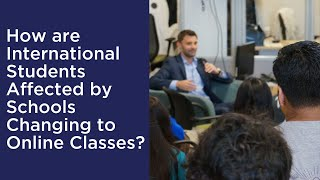 How are International Students Affected by Schools Changing to Online Classes?