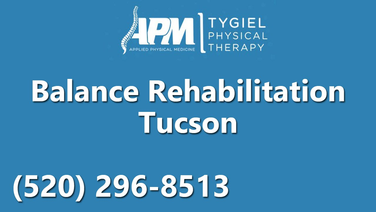 Balance and physical therapy - Balance Rehabilitation Tucson Applied Physical Medicine