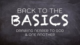 Back to the Basics:  Biblical Study