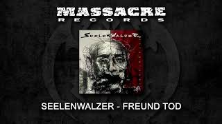 SEELENWALZER - Freund Tod (Official Single)