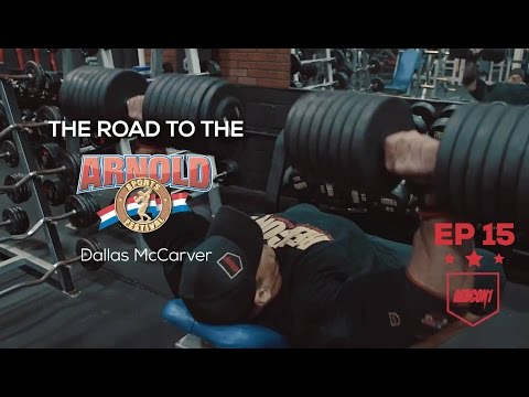 Road To The 2017 Arnold Classic - Dallas McCarver - Ep.15 CHEST TRAINING