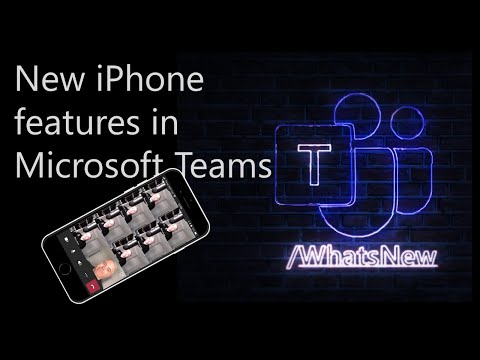 New iPhone features / What's New in Microsoft Teams