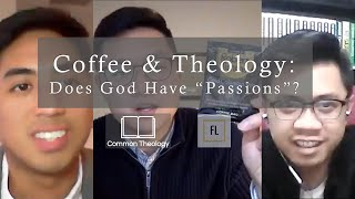 "Coffee & Theology: Does God Have ""Passions""?"