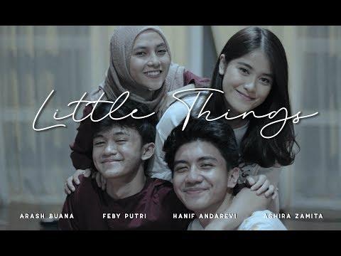 Download LITTLE THINGS - ARASH X FEBY X ASHIRA X HANIF COVER Mp4 baru