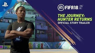FIFA 18 - The Journey: Hunter Returns - Story Trailer | PS4
