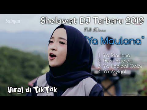 DJ Sholawat Terbaru 2019 Ya Maulana Full Album Viral Tik Tok - Nissa Sabyan