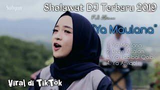 DJ Sholawat Terbaru 2019 Ya Maulana full album viral Tik Tok Nissa Sabyan