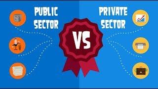 Public sector vs Private sector  (part 3 Basic Economics)