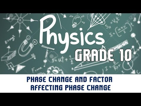 4.4 | Calorimetry | Phases | Phase Change and Factor Affecting Phase Change