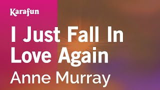 Karaoke I Just Fall In Love Again - Anne Murray *
