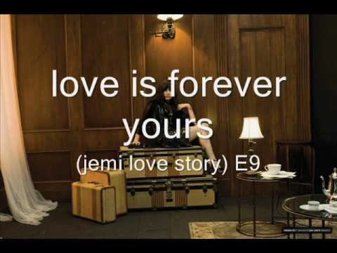 love is forever yours (jemi love story)E9