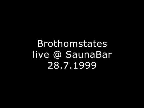 Brothomstates Live @ SaunaBar
