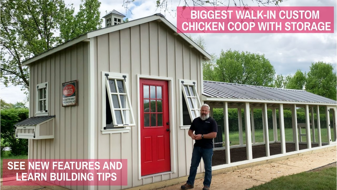 Biggest Walk-In Custom Chicken Coop with Storage   See New Features and Learn Building Tips