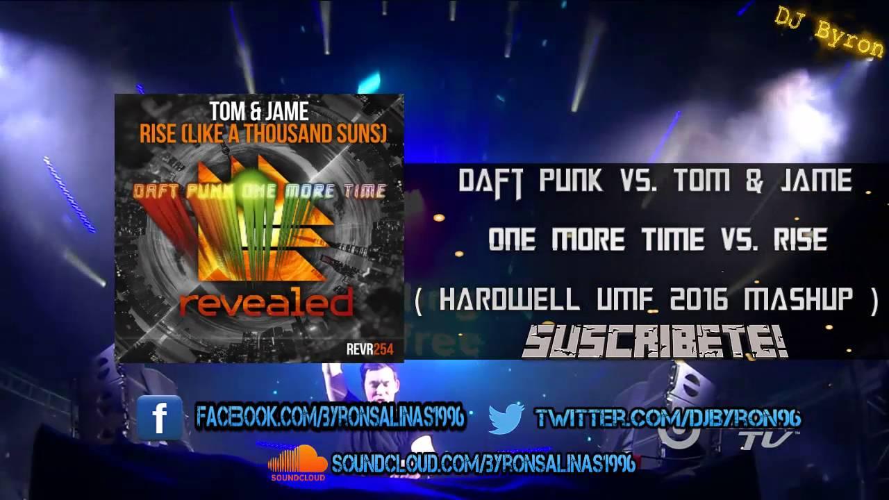 Daft Punk Vs  Tom & Jame - One More Time Vs  Rise (Hardwell UMF 2016