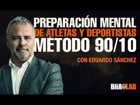 Eduardo Sanchez - Preparación mental de atletas y deportistas método 90/10