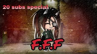 F.F.F[20 sub special!]~~Gacha life Music video