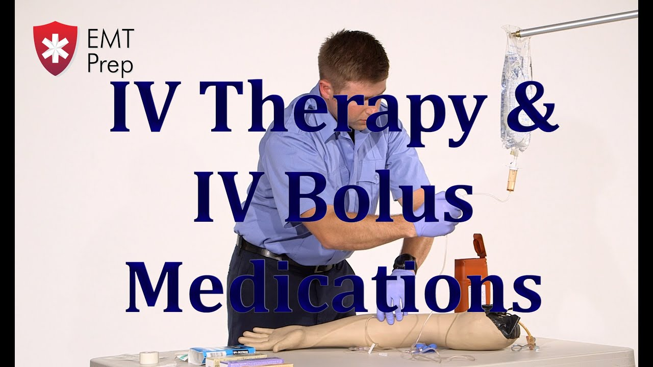 Aemt I99 Paramedic Advanced Skills Iv Therapyiv Bolus