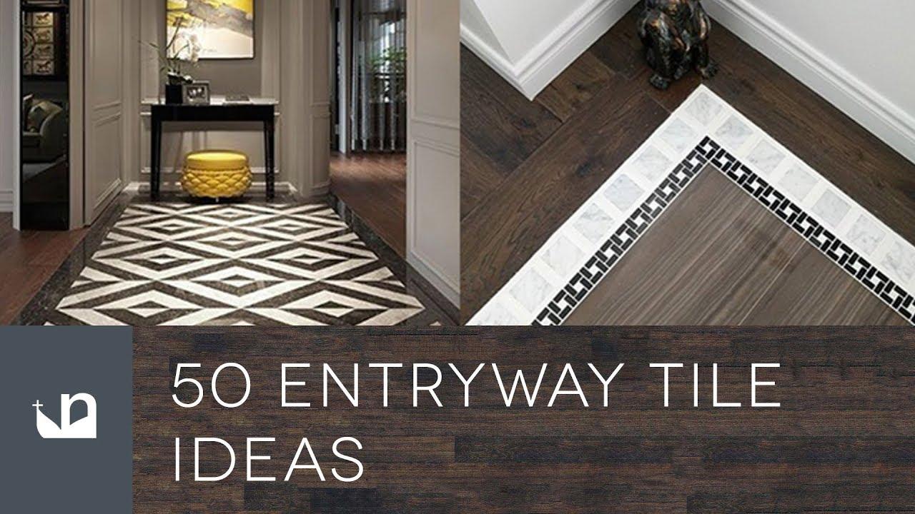 50 Entryway Tile Ideas - YouTube