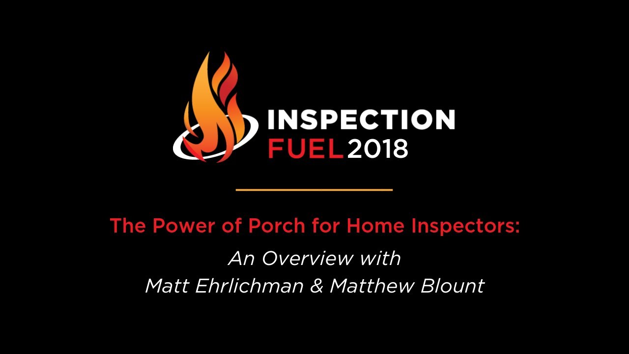 The Power of Porch for Home Inspectors: An Overview at ISN's Inspection Fuel 2018