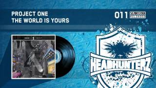 Project One - The World Is Yours (HQ)