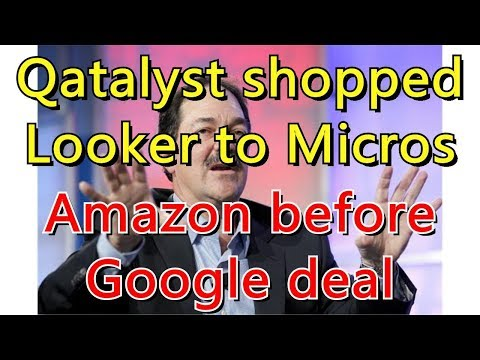 Qatalyst shopped Looker to Microsoft, Amazon before Google deal