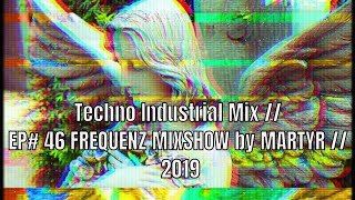 FREQUENZ MIXSHOW 46 with DJ NEKROTIQUE // Industrial Techno Mix // NEW MUSIC 2019