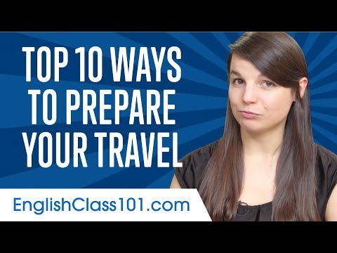 Learn the Top 10 Ways to Prepare Your Travel in English