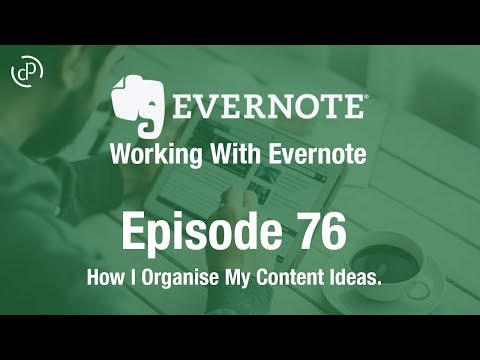 Working With Evernote | Ep 76 | How I Collect Content Ideas