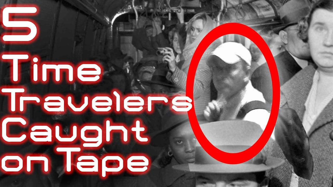 Top 5 Creepy Time Traveler Stories Caught on Tape - YouTube