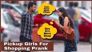 Pickup Girl For My Shopping Prank On Girls | AKY FILMS |