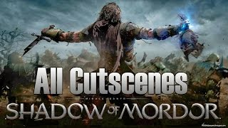 Middle-earth: Shadow of Mordor Full Movie - All Cutscenes - GameMovie 1080p