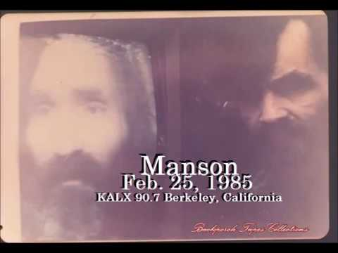 "Charles Manson February 25, 1985 Berkeley, California ""Tune in drop out""  90. 7 KALX"