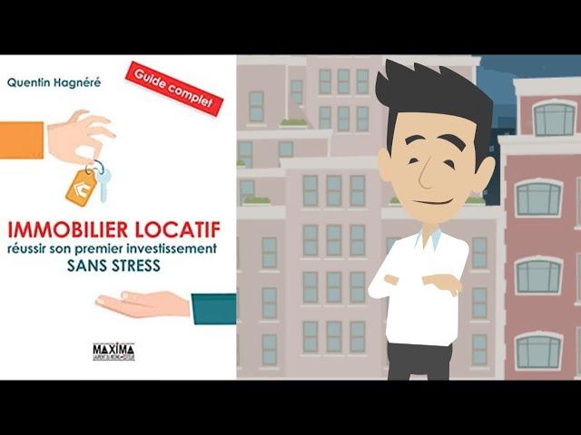 IMMOBILIER LOCATIF, Réussir Son Premier Investissement Sans Stress