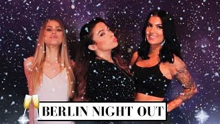 BERLIN VLOG PART 1 | GIRLS NIGHT OUT