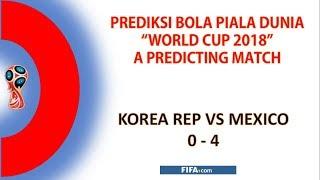 Download Video Korea Republic Vs Mexico 23 June 2018 A Predicting Match By MP3 3GP MP4