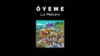 "La Mixtura - ""Óyeme"""