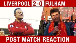 """I LOVE SHAQIRI!"" Liverpool v Fulham 2-0 Fan Reaction #LIVFUL"
