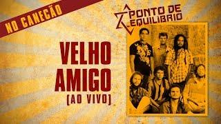 Ponto De Equilshybrio  Velho Amigo Ao... @ www.OfficialVideos.Net