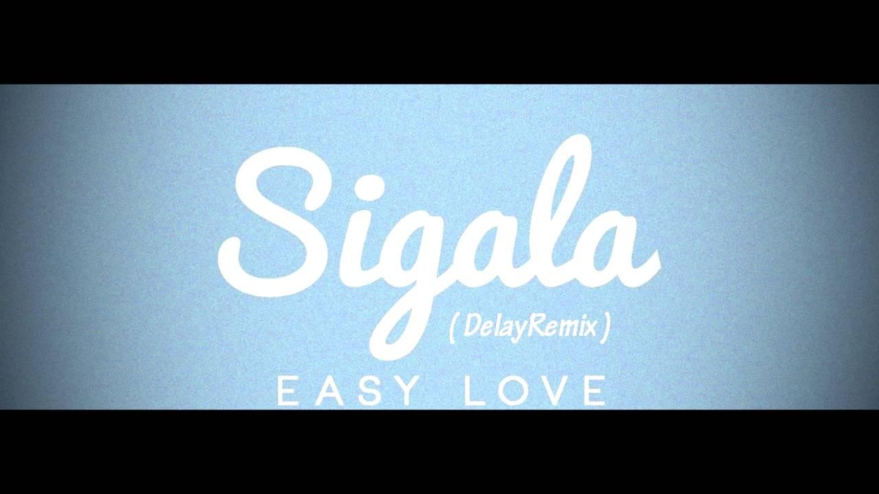 Sigala easy love клип скачать.