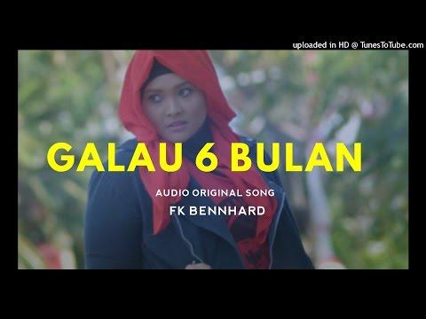 Galau Enam Bulan FK Bennhard [AUDIO VER]
